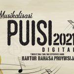 LOMBA MUSIKALISASI PUISI DIGITAL TINGKAT SMA/SMK/MA SEPROVINSI JAMBI KANTOR BAHASA JAMBI 2021